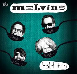 The Melvins : Hold It in